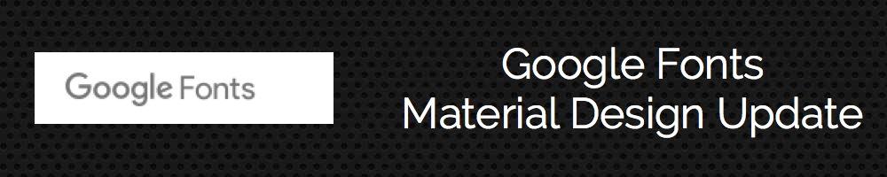 Google Fonts new Material Design update